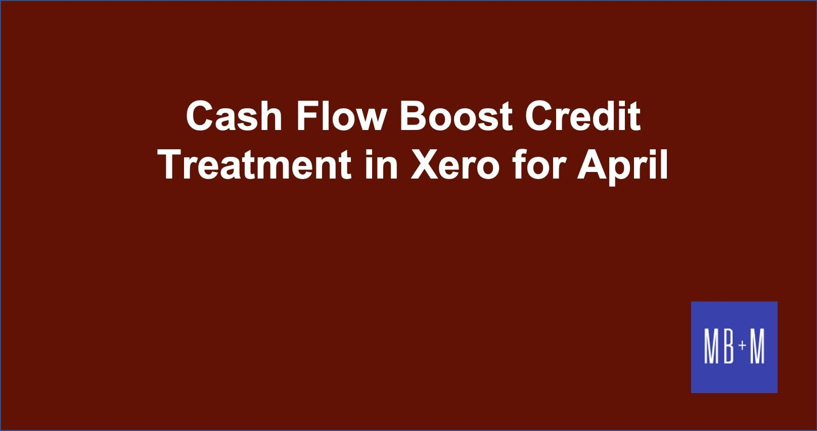 Government Cash Flow Boost Credit Process in Xero for April