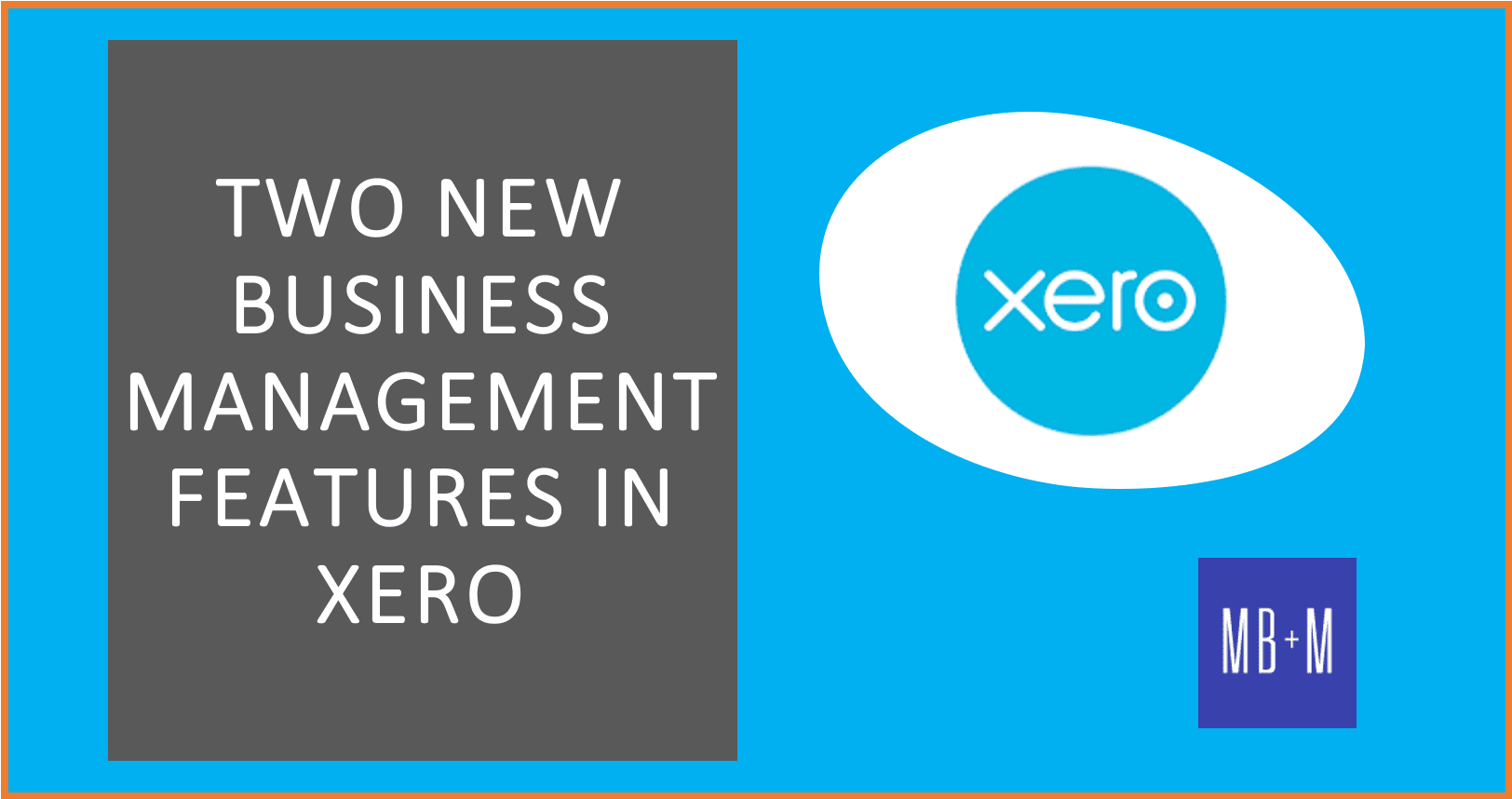 Two New Business Management Features in Xero