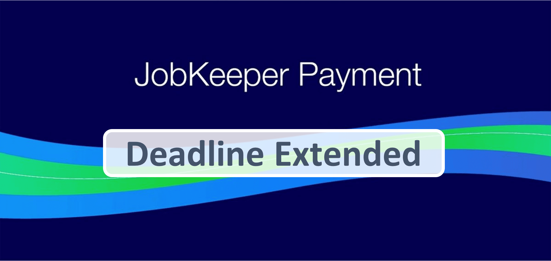 JobKeeper Extended  Until March 2021!!