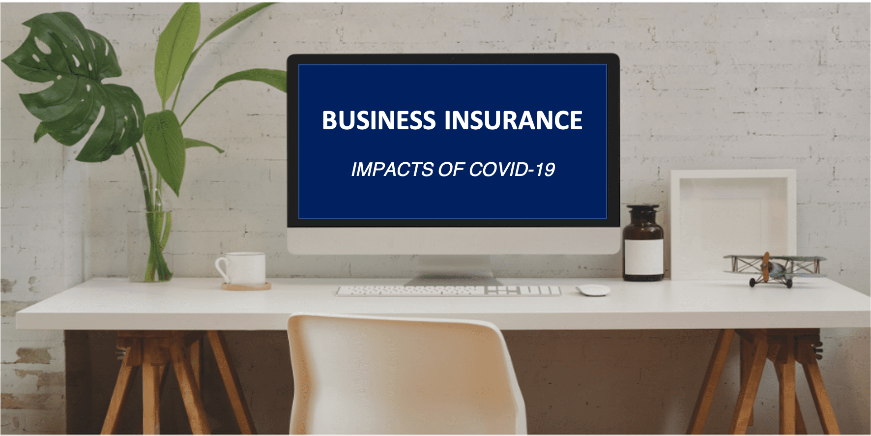 Business insurance: The impacts of COVID-19