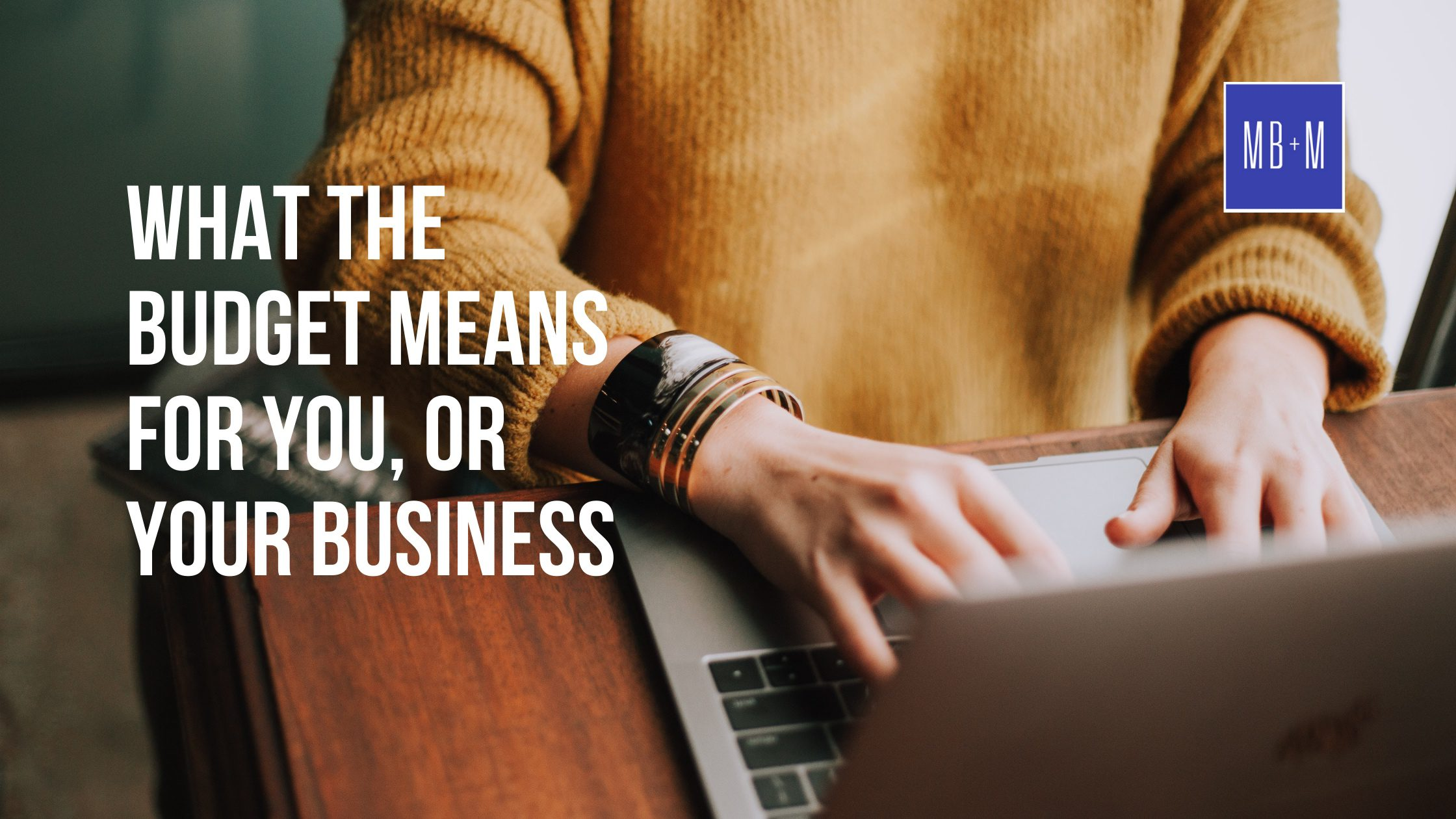 What The Budget Means for You or Your Business