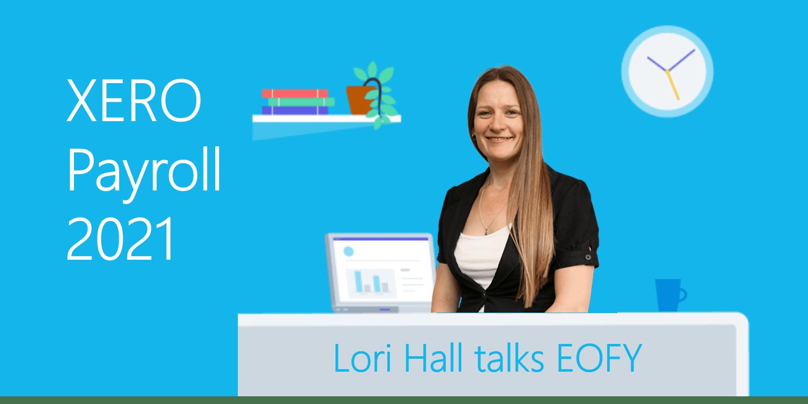 XERO Payroll 2021 – Lori Hall talks EOFY